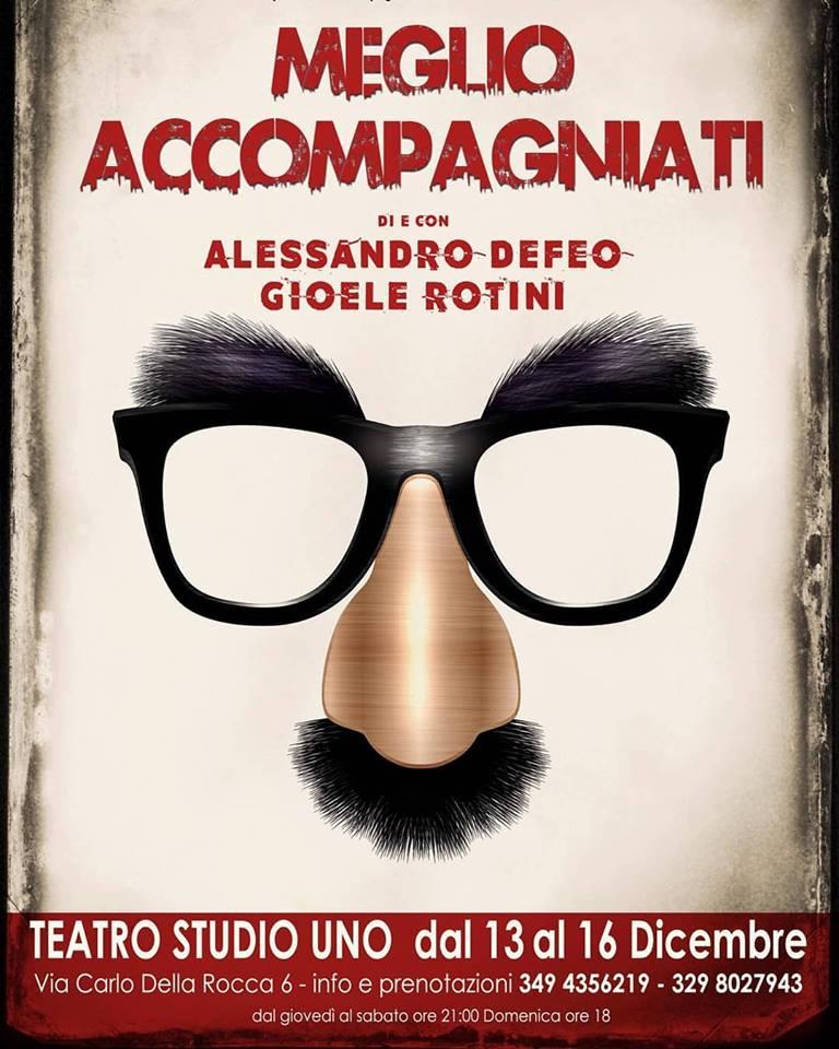 Teatro Studio Uno | MEGLIO ACCOMPAGNATI di e con Alessandro De Feo e Gioele Rotini dal 13dicembre