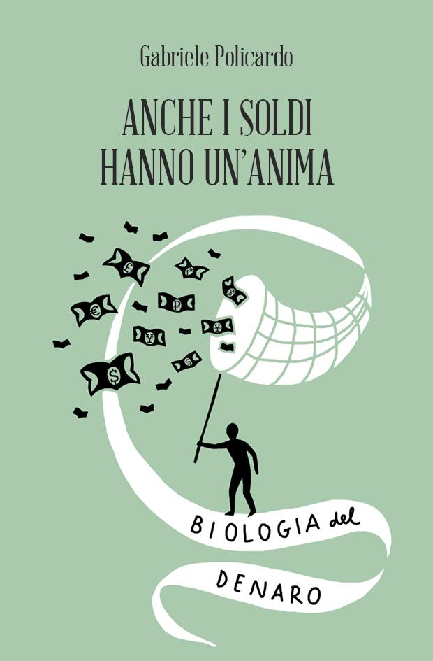 Il 22 febbraio Gabriele Policardo presenta il libro ANCHE I SOLDI HANNOUN'ANIMA