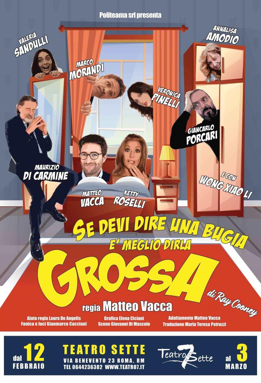Teatro 7 | SE DEVI DIRE UNA BUGIA E' MEGLIO DIRLA GROSSAdal 12febbraio