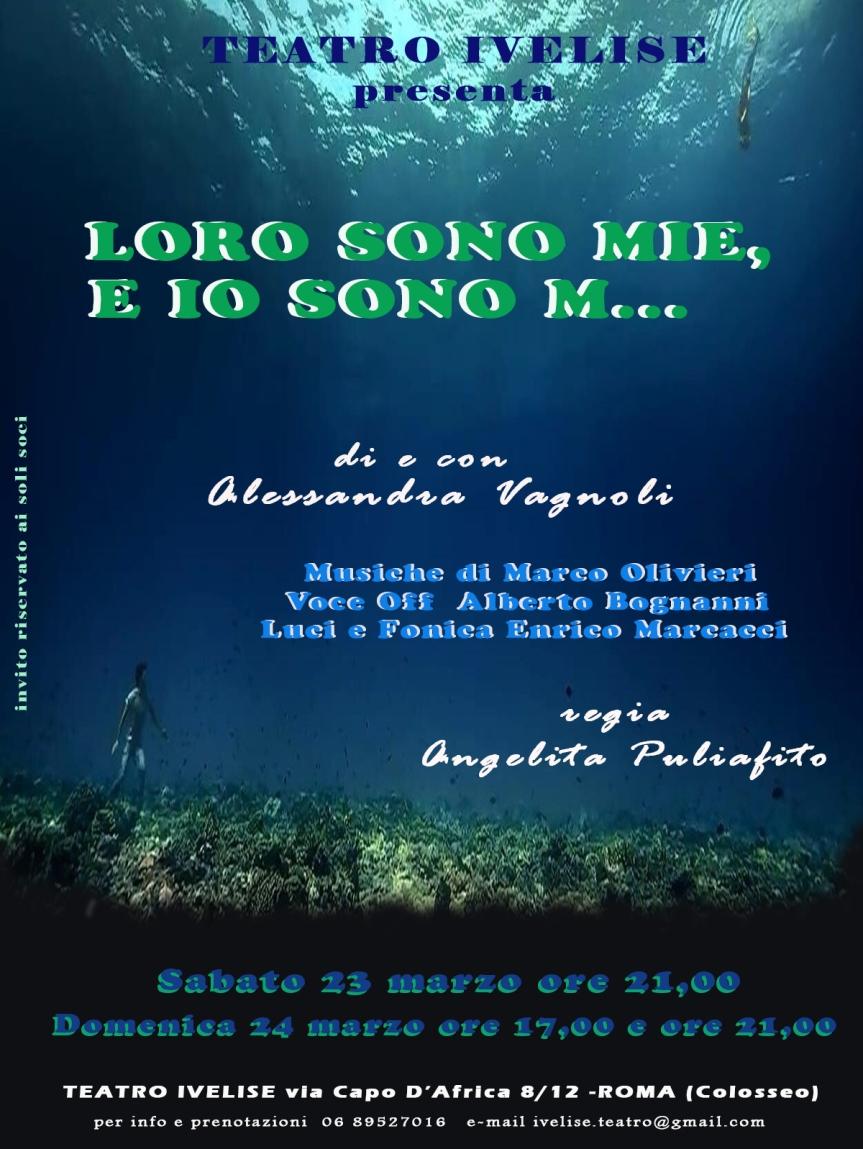 Teatro Ivelise | Dal 23 marzo in scena LORO SONO MIE, E IO SONOM…
