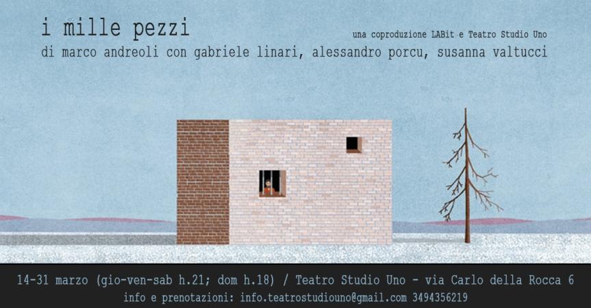 Teatro Studio Uno   I MILLE PEZZI di Marco Andreoli dal 14marzo