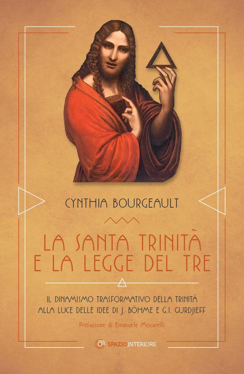 LA SANTA TRINITÀ E LA LEGGE DEL TRE, il nuovo libro di CynthiaBourgeault