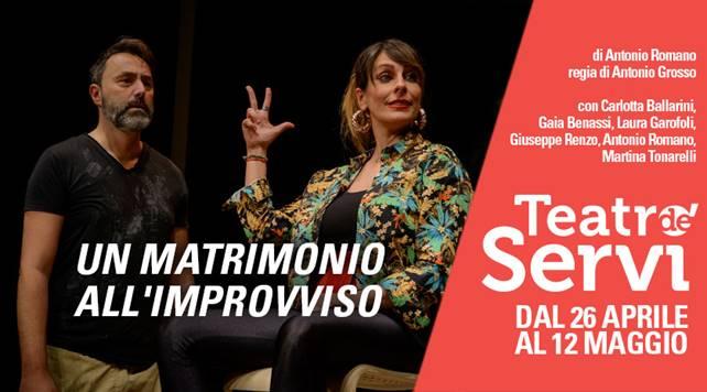 Teatro de'Servi | UN MATRIMONIO ALL'IMPROVVISO dal 26aprile