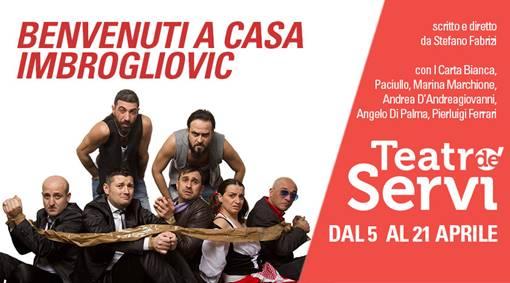 Teatro de' Servi | BENVENUTI A CASA IMBROGLIOVIC dal 5 al 21aprile