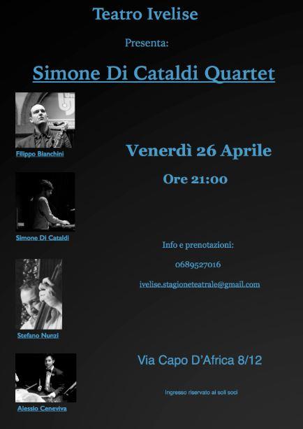 Teatro Ivelise |Il 26 aprile SIMONE DI CATALDIQUARTET
