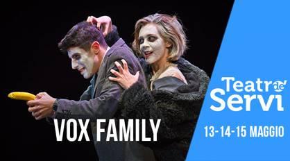 Teatro de'Servi | VOX FAMILY dal 13 al 15maggio