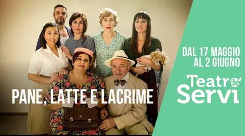 Teatro de'Servi | PANE, LATTE E LACRIME di Veronica Liberaledal 17maggio
